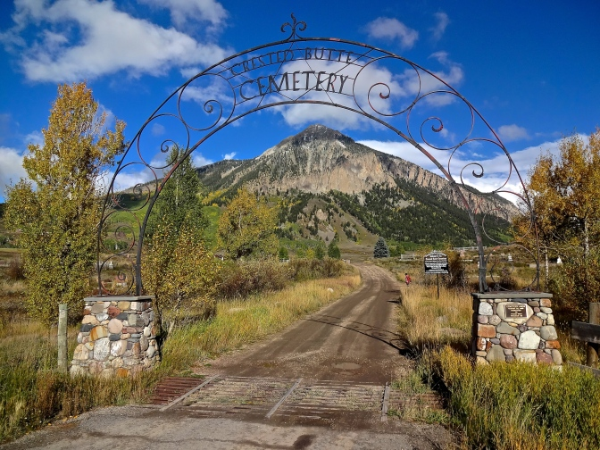 Certainly one of the best pieces of real estate in the whole valley is the Crested Butte Cemetery with its beautiful iron entrance arch just north of town. Dr. Virgina Satir, originally from Menlo Park, California,  and the mother of family psychotherapy is a buried here and possibly the most noted of its 'residents'.